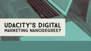 Udacity's Digital Marketing Nanodegree